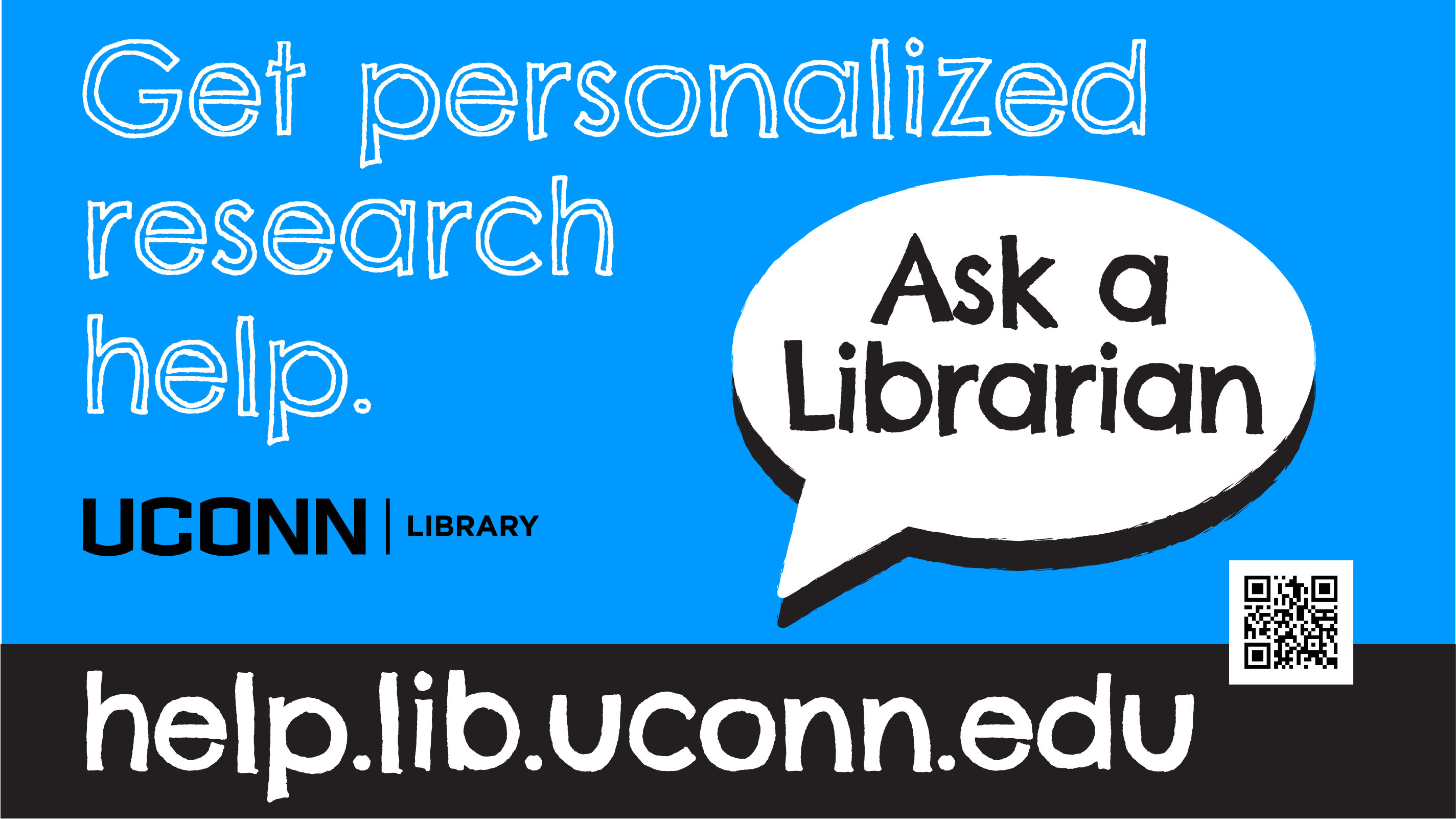 Get personalized research help. Ask a Librarian. help.lib.uconn.edu