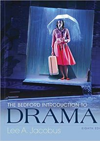 Book Cover: The Bedford introduction to drama Lee A. Jacobus editor. 2018 Boston : Bedford/St. Martin's