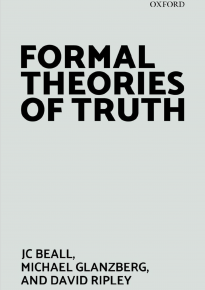 Book Cover: Formal theories of truth J. C. Beall author. Michael Glanzberg author.; David Ripley author. 2018 Oxford ; New York, NY : Oxford University Press
