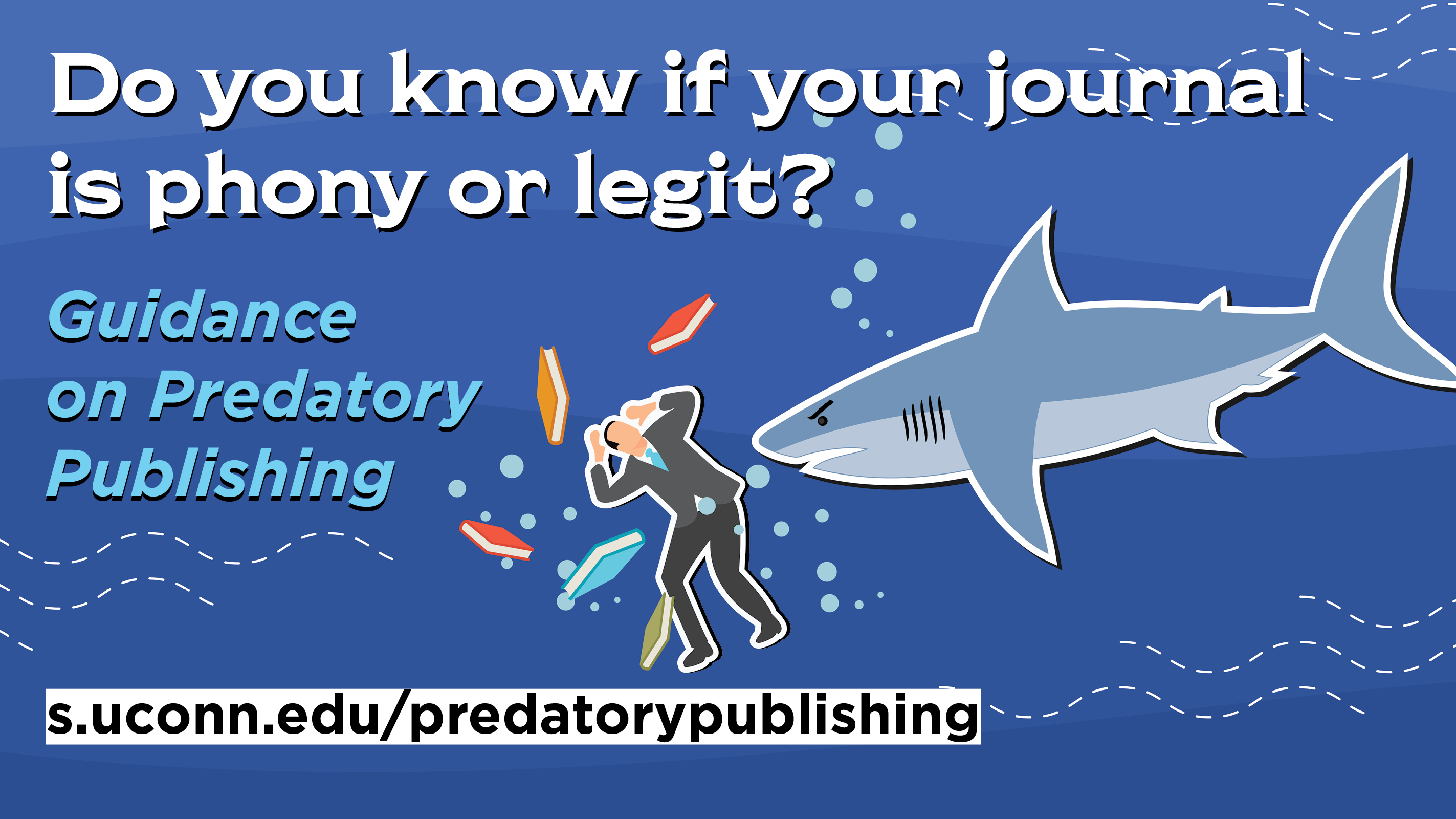 Do you now if your journal is phony or legit? Guidance on Predatory Publishing s.uconn.edu/predatorypublishing