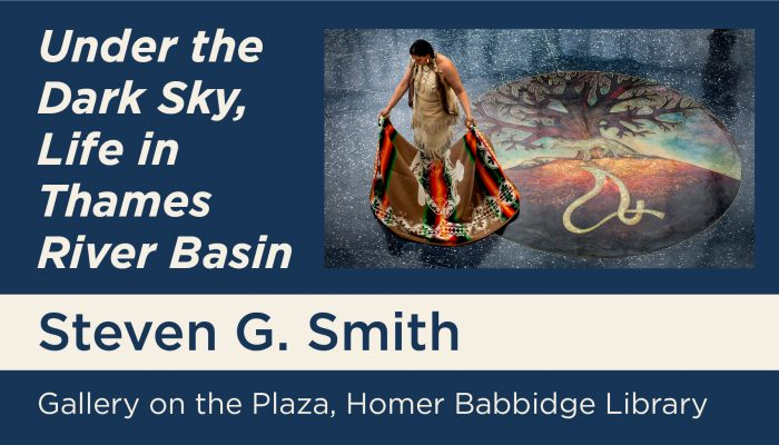 Under the Dark Sky, Life in Thames River Basin Steven G. Smith Gallery on the Plaza, Homer Babbidge Library