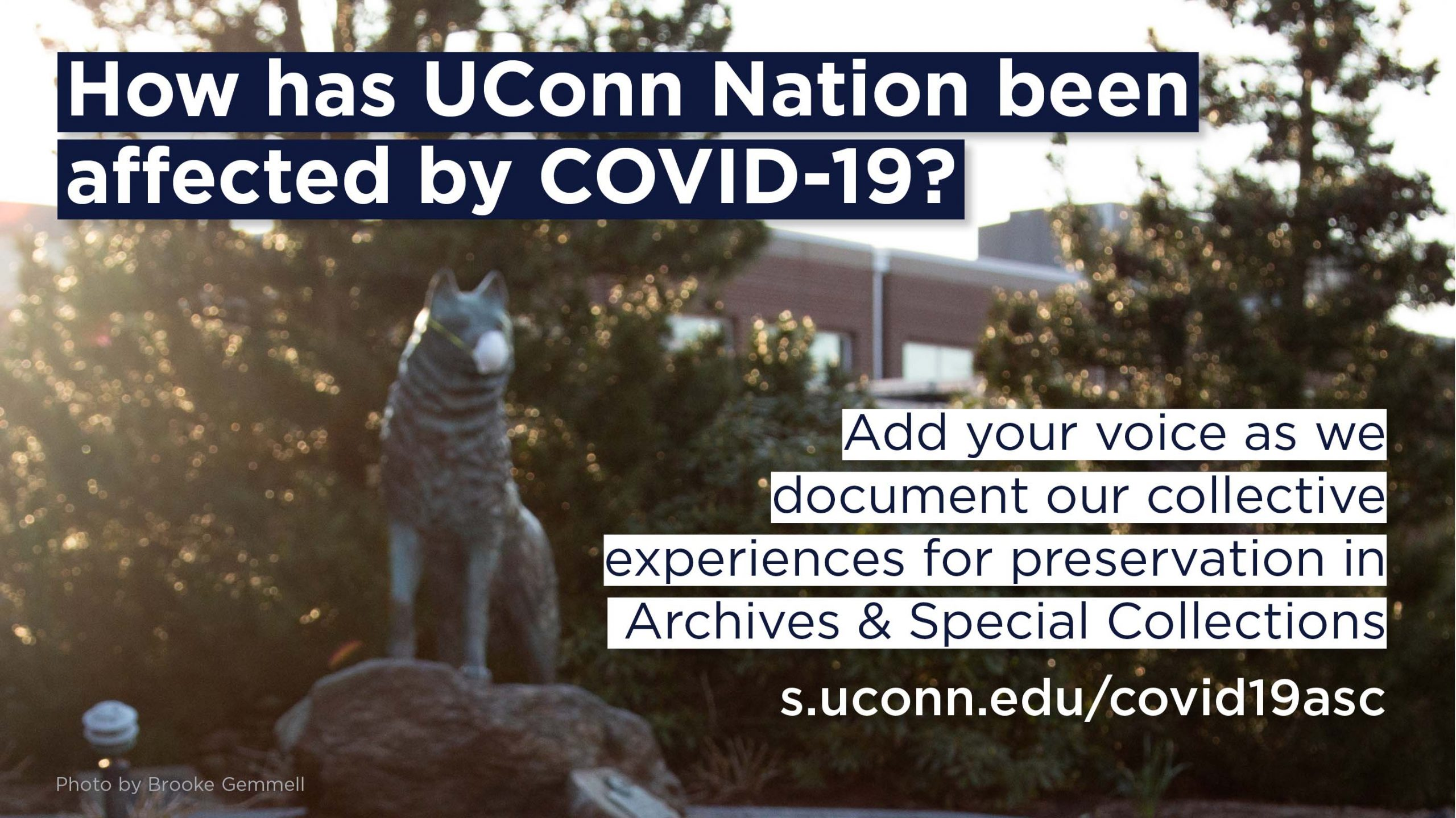 How has UConn Nation been affected by COVID-19? Add your voice as we document our collective experiences for preservation in Archives & Special Collections s.uconn.edu/covid19asc