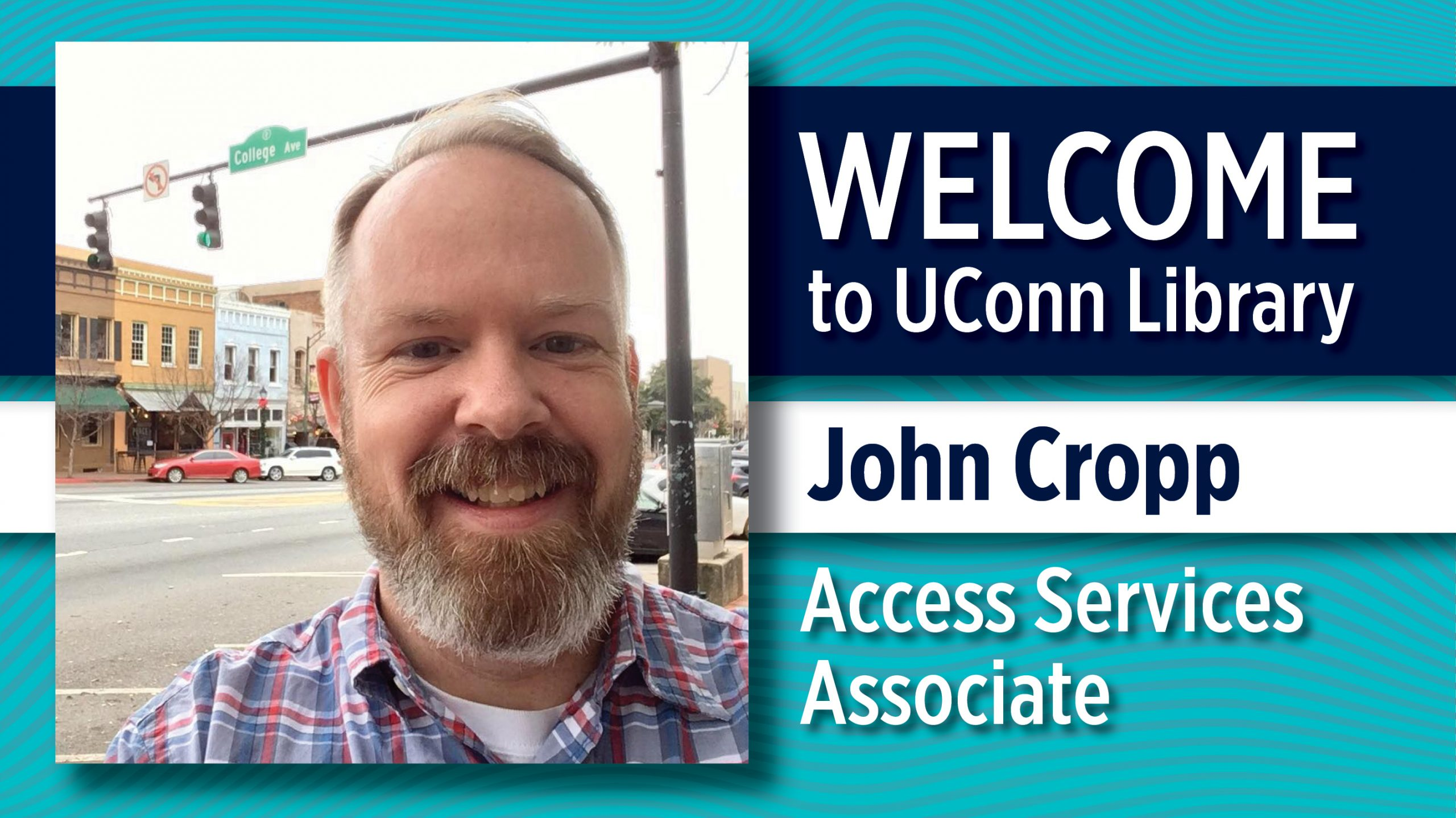 Welcome to UConn Library, John Cropp, Access Services Associate