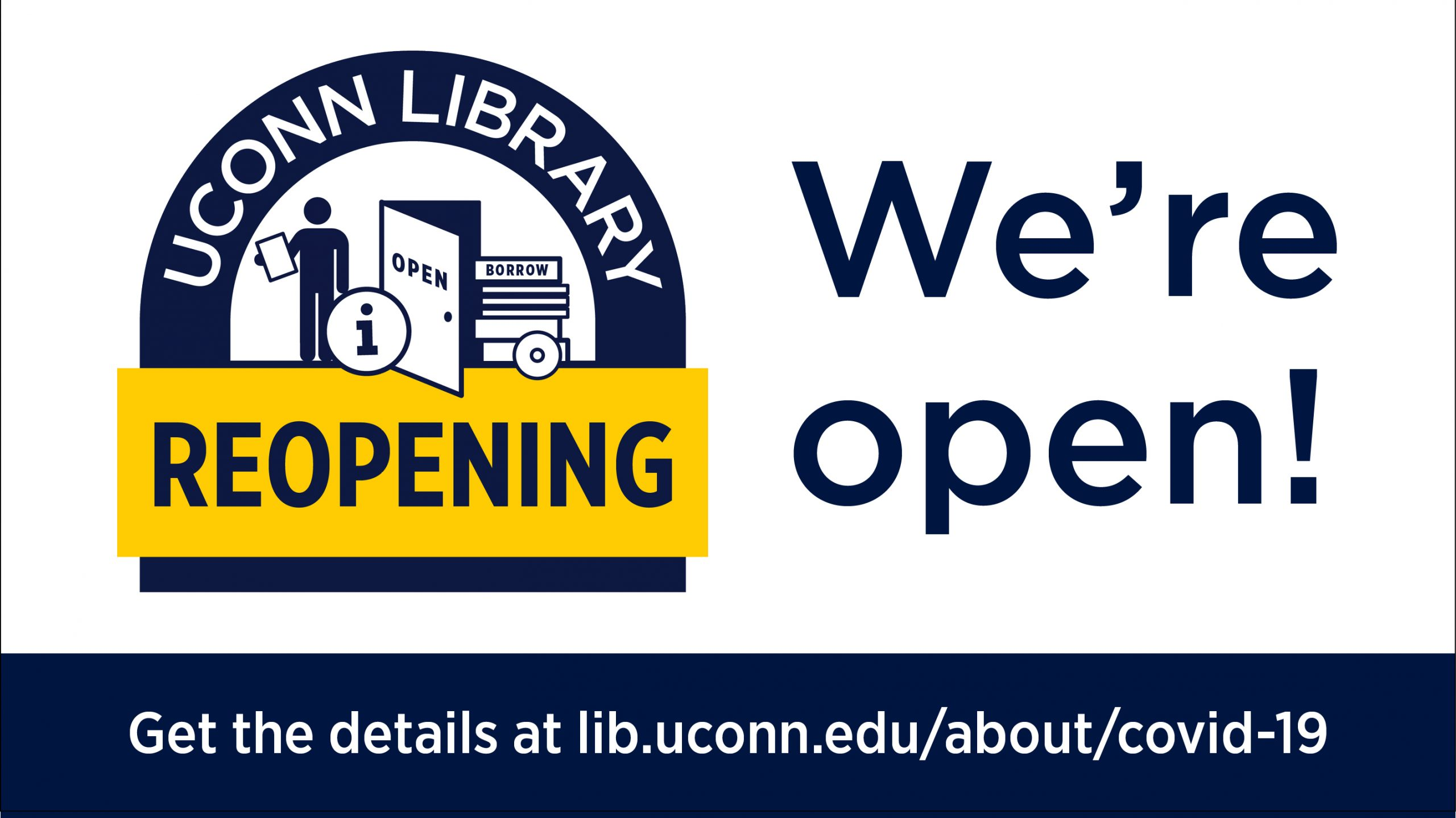 "Image with library-related icons that says UConn Library reopening. Text reads ""We're open!"" Get the details at lib.uconn.edu/about/covid-19"