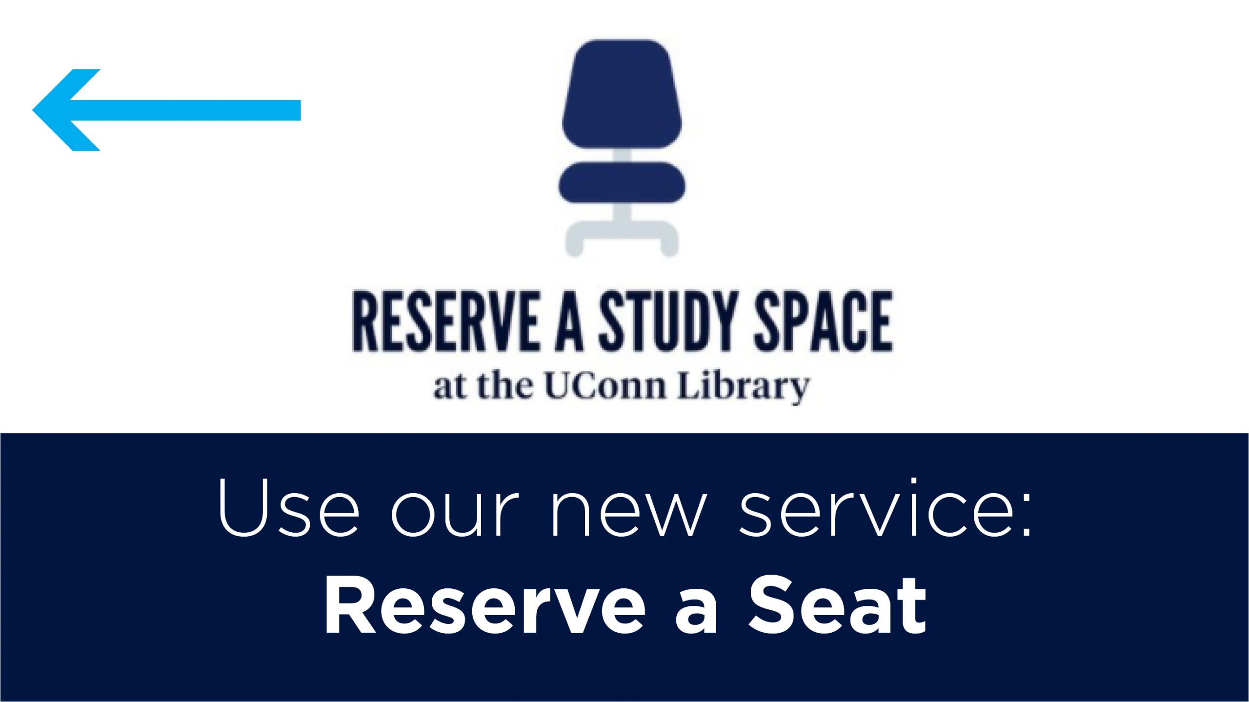 Reserve a study space at UConn Library. Use our new service: Reserve a Seat
