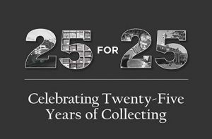 logo for exhibit titled 25 for 25, Celebrating Twenty-Five Years of Collecting