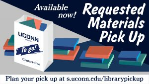 Requested Material Pick Up now available at s.uconn.edu/librarypickup