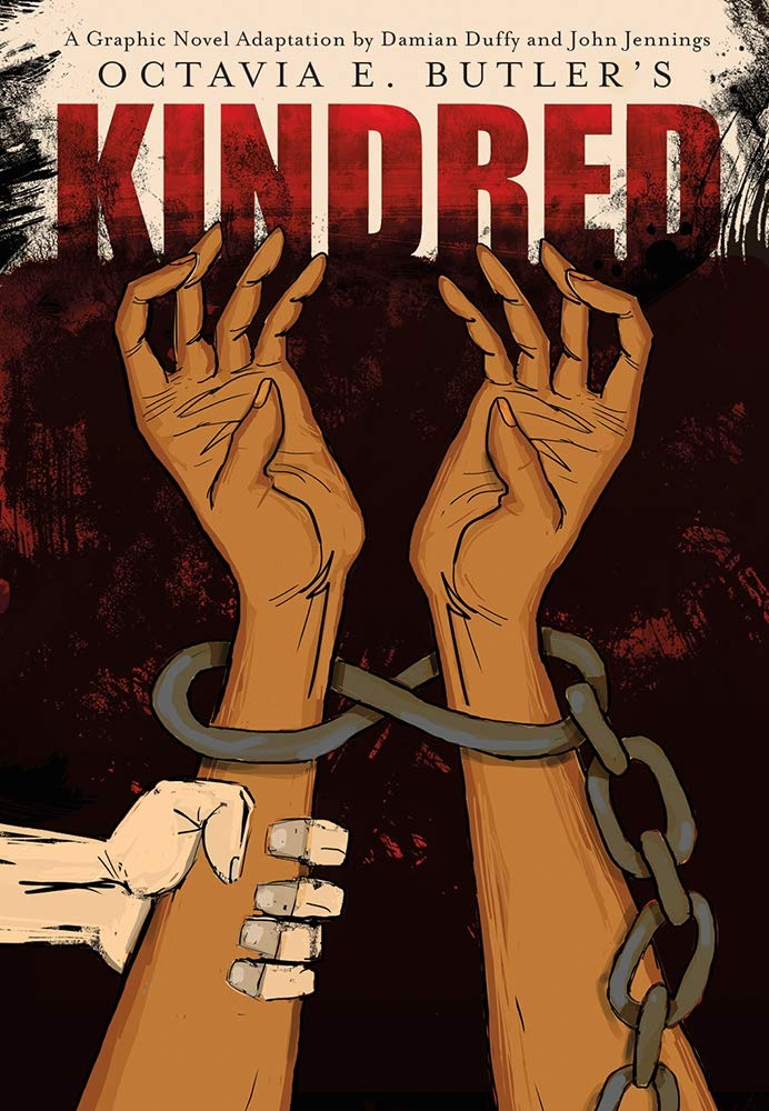 Cover of book called A Graphic Novel Adaptation by Damian Duffy and John Jennings of Octavia Butler's Kindred