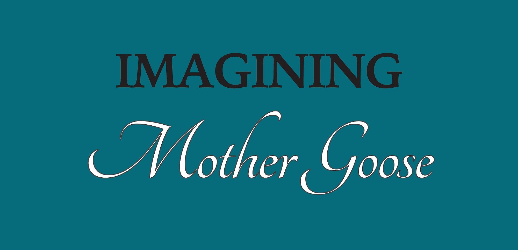 Imagining Mother Goose