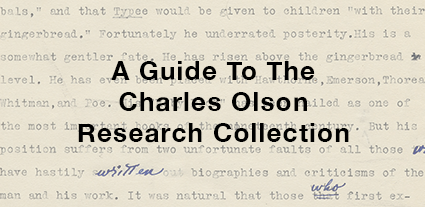 A Guide To The Charles Olson Research Collection